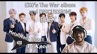 Gambar cover Metalheads React to Kpop | EXO's 'The War' album + Discussion PART 1