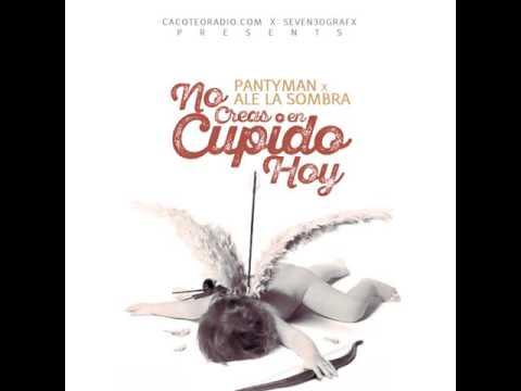 """PANTYMAN  FT ALE LA SOMBRA """"NO CREA EN CUPIDO HOY"""" BY UBEATS /ENG BY DJTITO"""