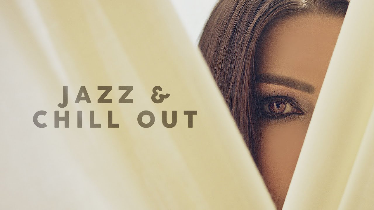 Jazz & Chill Out - Lounge Music 2020