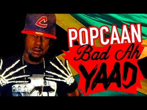 Popcaan - Bad Ah Yawd [100 Degrees Riddim] February 2015