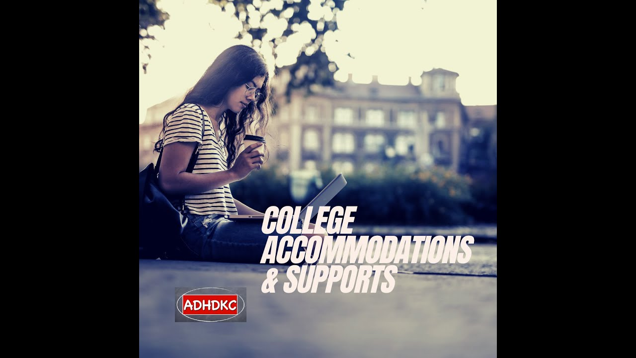 College Accommodations and Supports