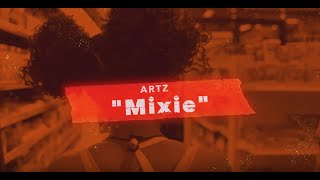 ARTZ - Mixie Ft. NBDY & Devin Tracy  (Official Film)