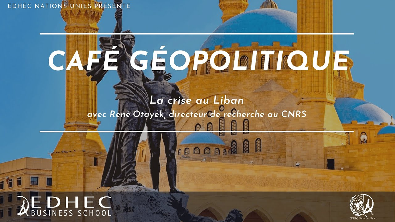 Café Géopolitique n°1: La crise au Liban, avec René Otayek, directeur de recherche au CNRS