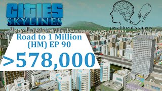 Cities: Skylines Road to 1 Million (HM) Population over 578k | EP 90