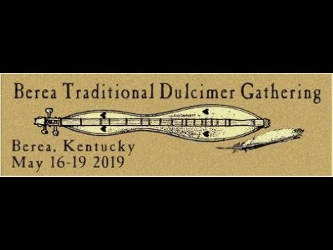 Berea Traditional Dulcimer Gathering 2019: THE MOVIE