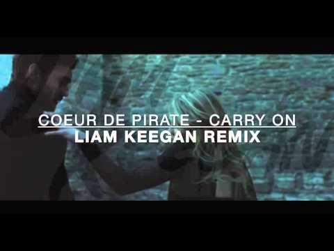 Coeur de Pirate - Carry On (Liam Keegan Remix)