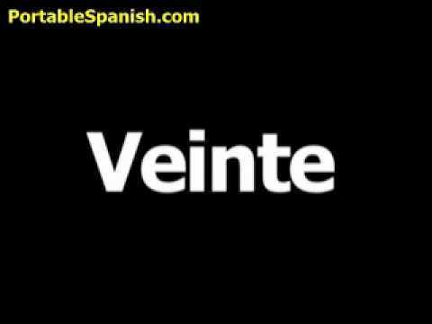 Spanish Word For Twenty Is Veinte Youtube