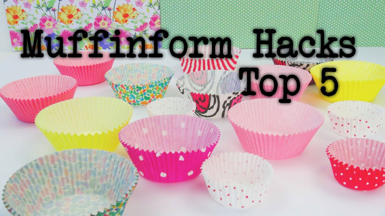 Life Hacks Top 5 Muffin Form Hacks Tipps Und Tricks Basteltipps