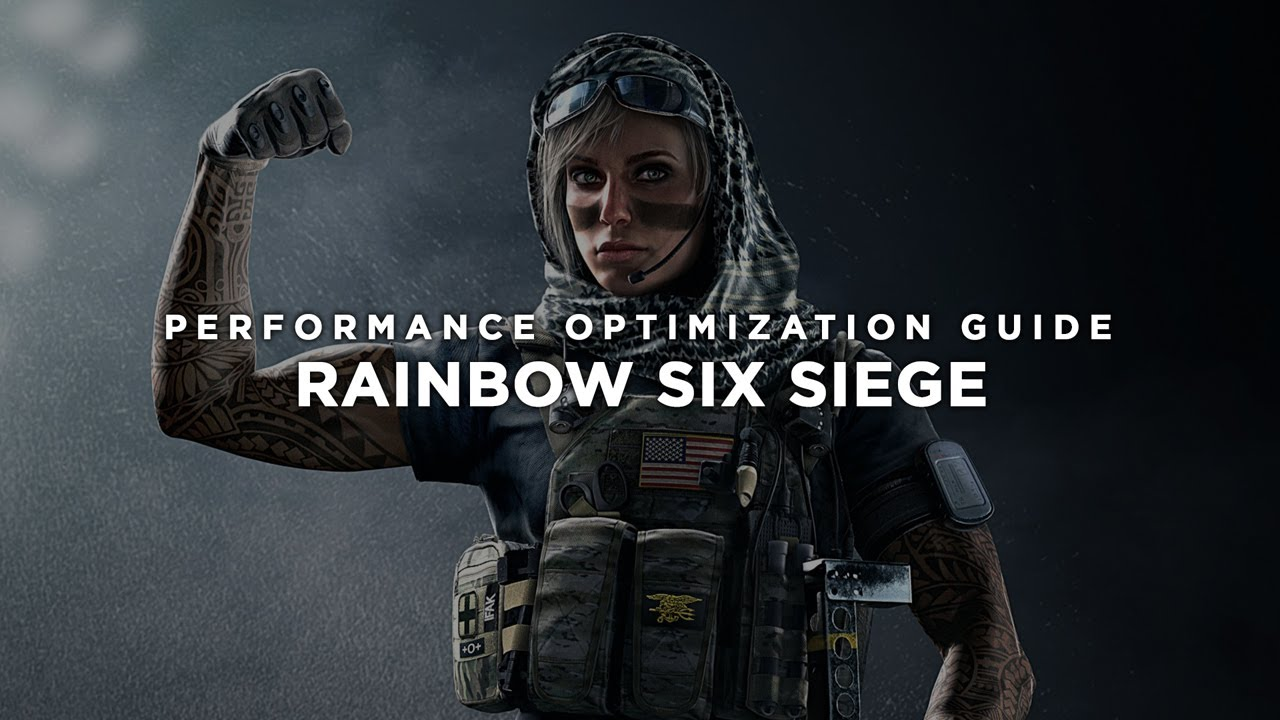 Tom Clancy's Rainbow Six Siege - How To Fix Lag/Get More FPS and Improve  Performance