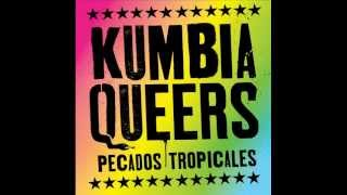 "Kumbia Queers ""Mientes"""