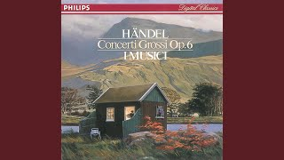 Handel: Concerto grosso in A, Op.6, No.11 - 1. Andante larghetto, e staccato