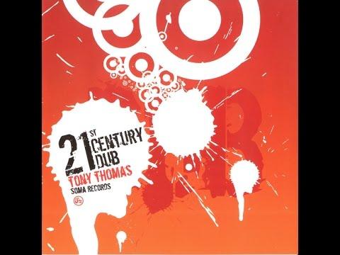 Tony Thomas – 21st Century Dub [HD]