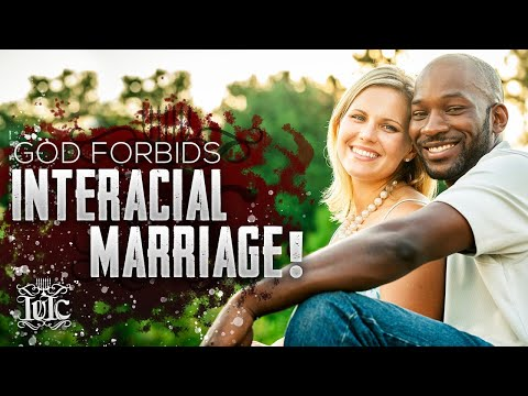 The Israelites: Interracial Marriage Is Forbidden By The Bible!!