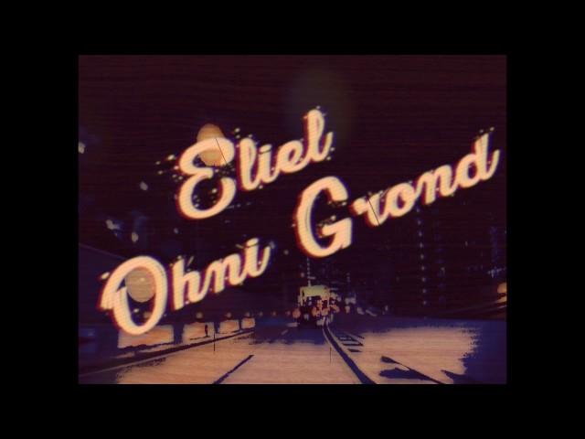 Eliel - Ohni Grond (prod. by Chekaa // Audio // Hallelujah // 09.06.17