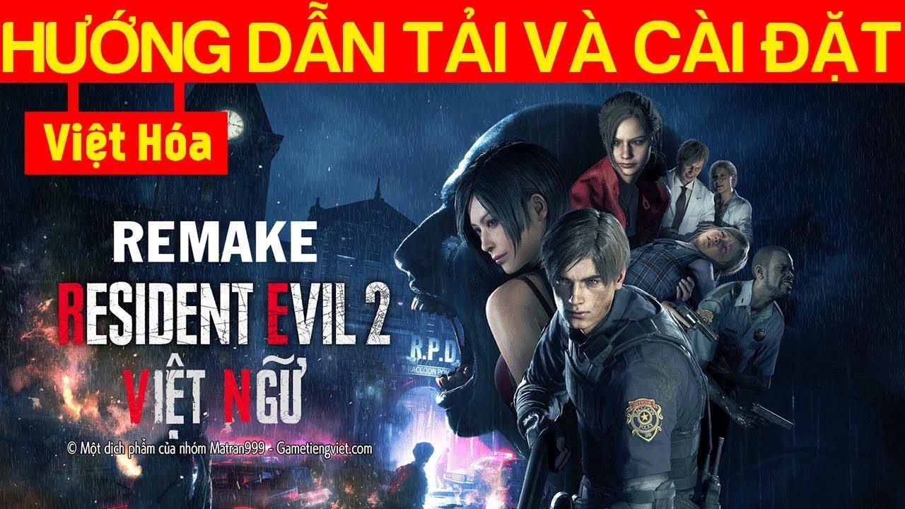 Cách tải và Việt Hóa Resident Evil 2 Remake Thành Công 100%