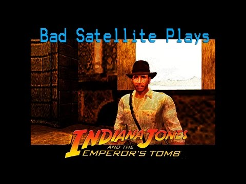 Bad Satellite Plays – Indiana Jones and the Emeror's Tomb