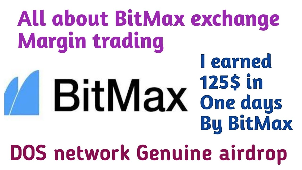 BitMax Exchange Margin trading | DOS network Genuine airdrop by BitMax  Exchange | Hindi | Crypto24
