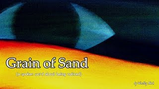 Grain of Sand (a spoken word about being noticed)