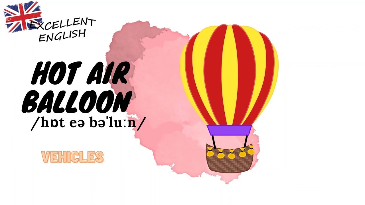 How to pronounce Hot air balloon in British English? - Vehicles in