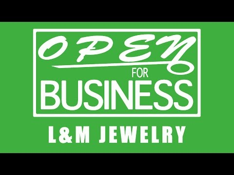 Open For Business: L&M Jewelers