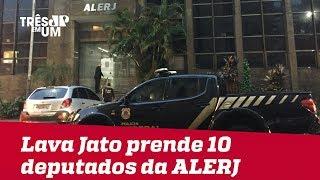Operação Lava Jato prende dez deputados da Assembleia Legislativa do Estado do Rio de Janeiro