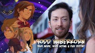 Flux Destiny: Todd Haberkorn Talks Anime, Voice Acting & FLUX DESTINY!