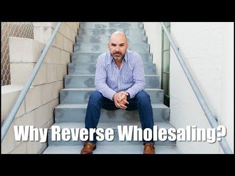 Why Reverse Wholesaling?