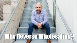Why Reverse Wholesaling?