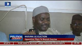 Opposition Party Plans To Boycott Kaduna LG Election |Politics Today|