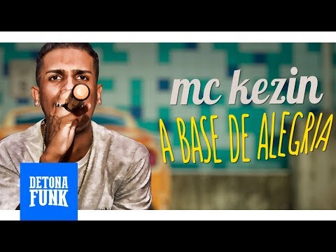 MC Kezin - A Base da Alegria (Lyric Vídeo)