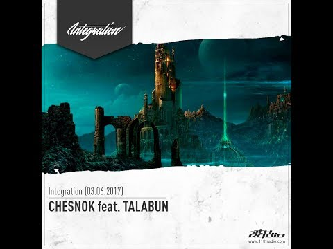 Chesnok feat Talabun Live @ Integration, 11th Radio [03.06.2017]