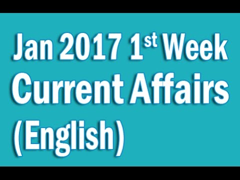 Current Affairs 2017 January 1st Week  in English for SSC Banking IAS UPSC