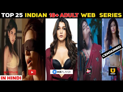 Top 25 Indian Adult Web Series | Netflix | Ullu | Altbalaji | Zee5