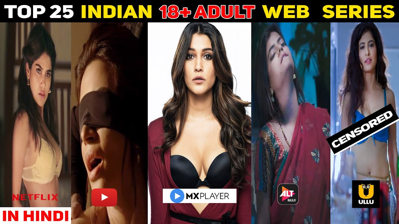 Download Top 25 Indian Adult Web Series | Netflix | Ullu | Altbalaji | Zee5