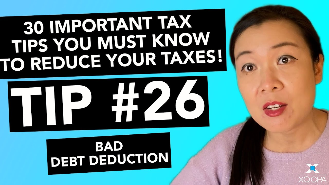 30 Important Tax Tips You Must Know to Reduce Your Taxes! - #26 Bad Debt Deduction