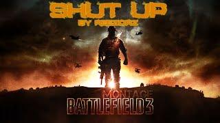 Shut Up | Battlefield 3 Montage by ReeZoRz