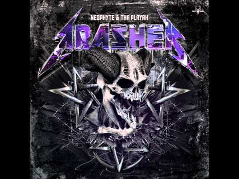 Neophyte & Tha Playah - Trasher! (Full+HQ+Pitched)