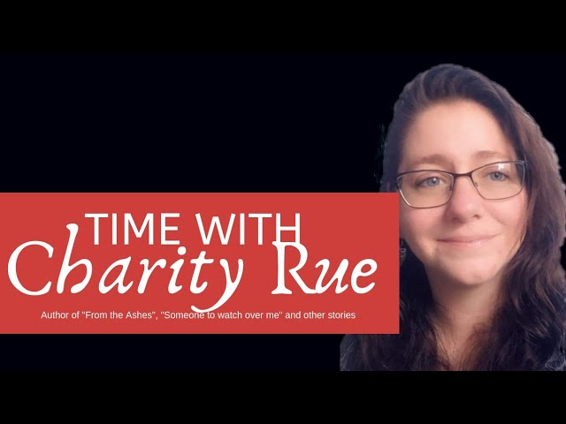 Time with Charity Rue #AuthorInterview