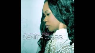 Denita Gibbs - Without You