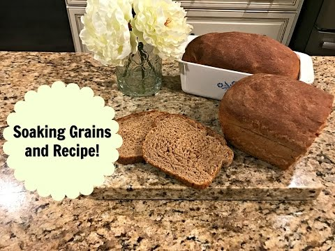 How and Why To Soak Grains for Bread Making