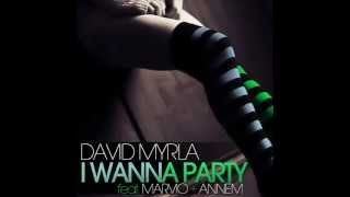 David Myrla feat. AnneM - I Wanna Party Dub Mix