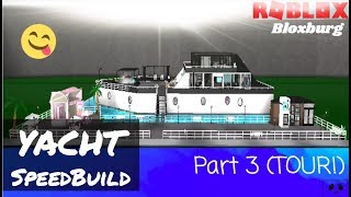 YACHT TOUR & SPEED BUILD (Part 3) ROBLOX | Bloxburg |