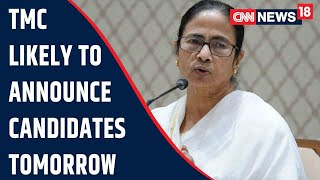 TMC Likely To Announce Candidate List For Bengal Polls Tomorrow   CNN News18