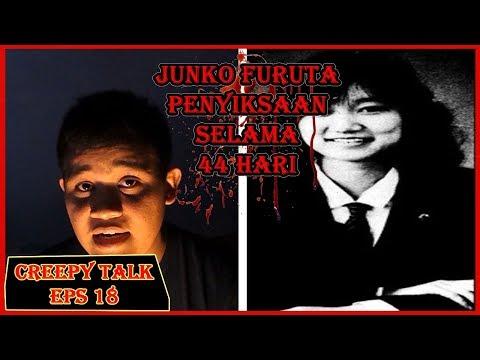 JUNKO FURUTA ! Penyiksaan Selama 44 Hari - Creepy Talk Episode 18