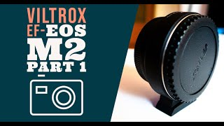 Review & Video Test VILTROX EF-EOS M2 + Canon 50mm F/1.8