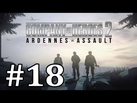"Company of Heroes 2 - Ardennes Assault Part 18 ""A Hole Into Germany"" Finale"