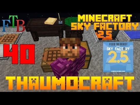 Basics of Thaumcraft / Sky Factory 2.5 / FTB / Minecraft / Episode 40 / Tutorial