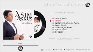 SUBHAN / ZİKR-İ DÂİM / ASIM AKKUŞ