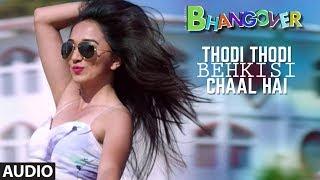 Thodi Thodi Behki Si Chaal Hai Full Audio Song | Journey Of Bhangover