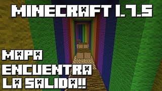 Minecraft 1.7.5 MAPA ENCUENTRA LA SALIDA!